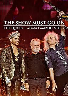 The Show Must Go On: The Queen + Adam Lambert Story (2019 TV Movie)