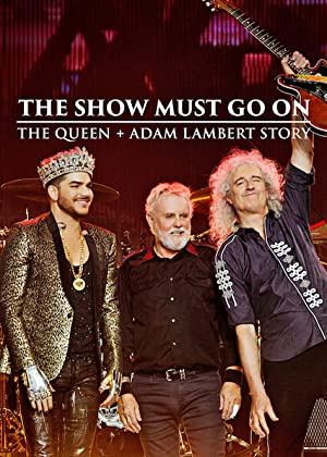 Where to stream The Show Must Go On: The Queen + Adam Lambert Story