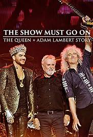The Show Must Go On: The Queen + Adam Lambert Story Poster