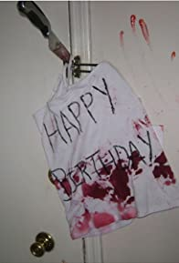 Primary photo for Happy Birthday: The Short Film Thriller