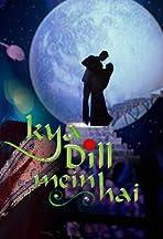 Kya Dill Mein Hai