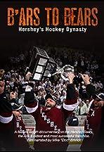 B'ars to Bears: Hershey's Hockey Dynasty