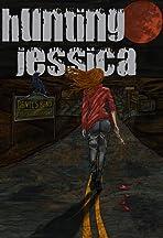 Hunting Jessica