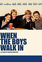 When the Boys Walk In