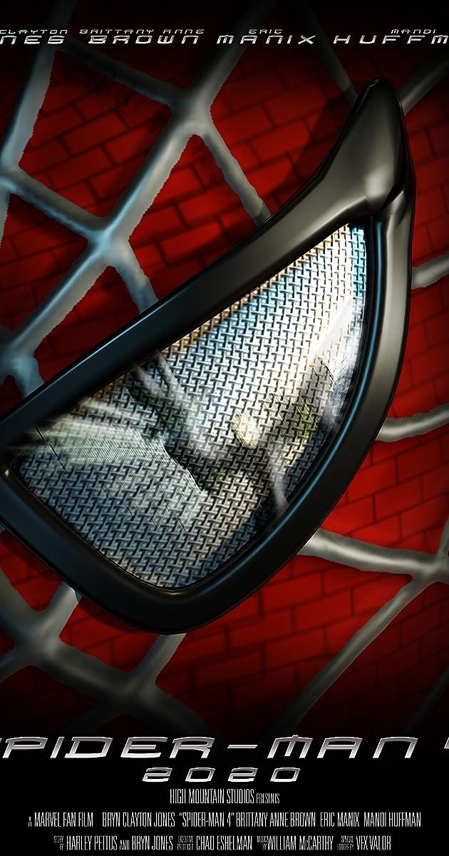 New Spiderman Actor 2020 Spider Man 4: Fan Film (2020)   IMDb