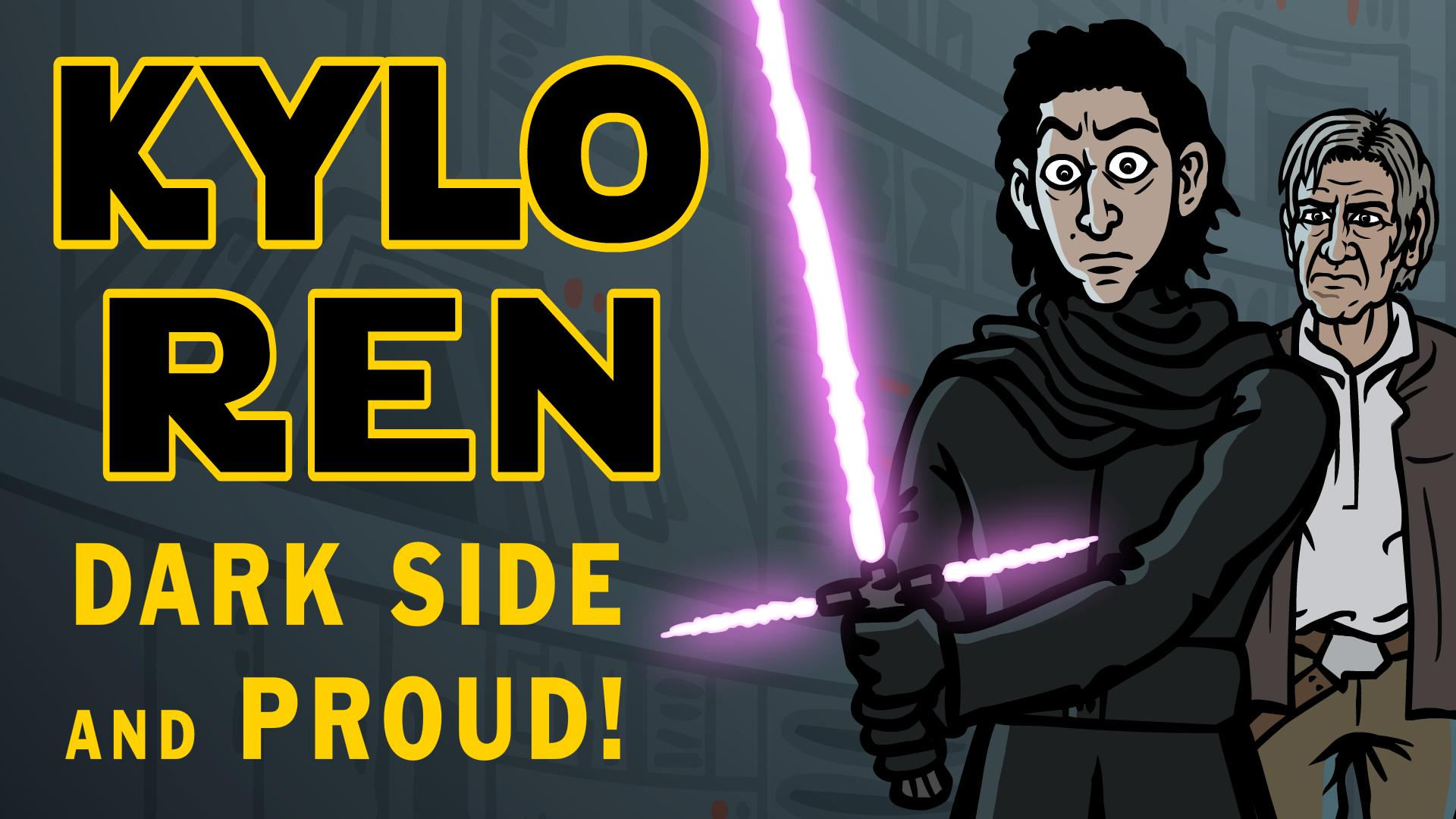 Kylo Ren: Dark Side and Proud!