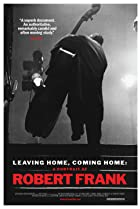 Leaving Home, Coming Home: A Portrait of Robert Frank (2004) Poster
