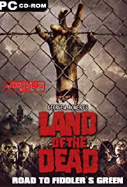 Land of the Dead: Road to Fiddler's Green(2005) Poster - Movie Forum, Cast, Reviews