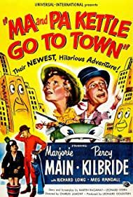 Ma and Pa Kettle Go to Town (1950) Poster - Movie Forum, Cast, Reviews