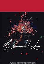 My Immortal Love