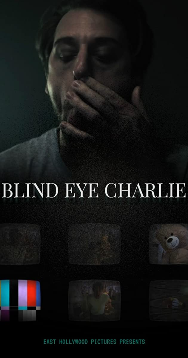 Blind Eye Charlie 2017 Imdb