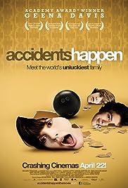 Accidents Happen(2009) Poster - Movie Forum, Cast, Reviews