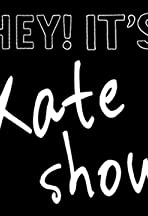 Hey! It's Kate Show