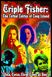 Triple Fisher: The Lethal Lolitas of Long Island Poster