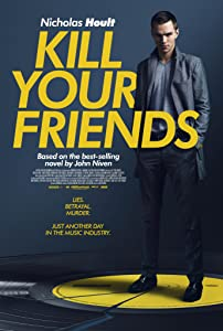 Movies out in theaters Kill Your Friends by [Full]