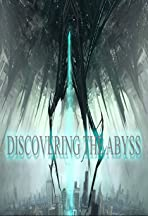Discovering the Abyss