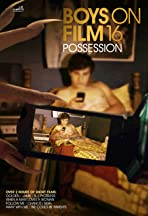 Boys on Film 16: Possession