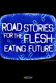 Road Stories for the Flesh Eating Future Poster