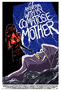 Good download sites for movies An Evening with My Comatose Mother by [BRRip]