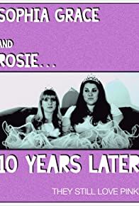 Primary photo for Sophia Grace and Rosie... 10 Years Later