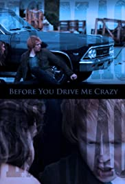 Before You Drive Me Crazy Poster