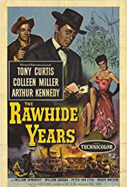 The Rawhide Years (1956) Poster - Movie Forum, Cast, Reviews