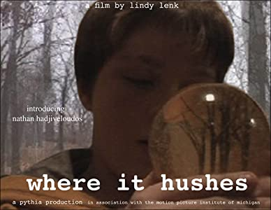 Watch movies free online Where It Hushes USA [mp4]