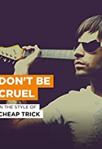 Cheap Trick: Don't Be Cruel