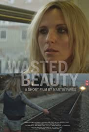 Wasted Beauty Poster