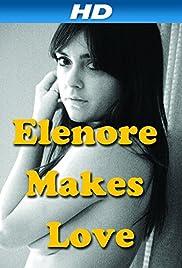 Elenore Makes Love (2014) 720p