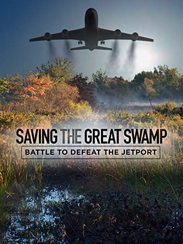 Saving the Great Swamp: Battle to Defeat the Jetport on FREECABLE TV