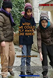 Wish We Could Fly Away Like Birds Poster