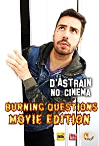 Primary photo for D'Astrain No Cinema: Burning Questions