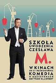 Szkola uwodzenia Czeslawa M. Poster