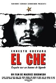 El Che, Ernesto Guevara, enquête sur un homme de légende Poster