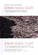 Erkki-Sven Tüür: 7 etüüdi piltides