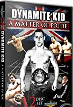 Dynamite Kid: A Matter of Pride