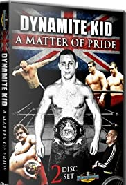 Dynamite Kid: A Matter of Pride Poster