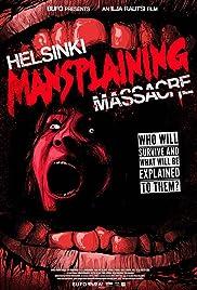 Helsinki Mansplaining Massacre Poster