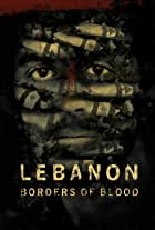 Lebanon - Borders of Blood