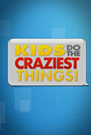 Kids Do the Craziest Things Poster