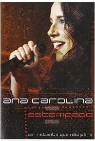 Primary photo for Ana Carolina: Estampado - Um Instante que Não Pára