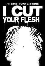 I Cut Your Flesh