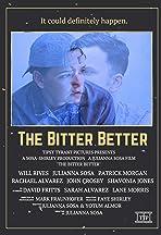 The Bitter Better