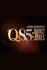 Primary photo for Q 85: A Musical Celebration For Quincy Jones