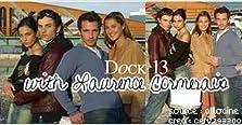 Dock 13 (2003–2004)