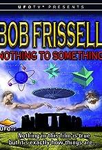 Bob Frissell: Nothing To Something
