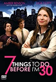 7 Things to Do Before I'm 30 (2008) Poster - Movie Forum, Cast, Reviews