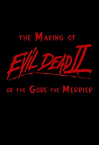 Primary photo for The Making of 'Evil Dead II' or The Gore the Merrier