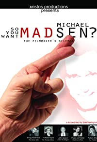 Primary photo for So You Want Michael Madsen?